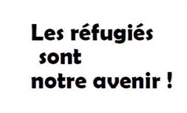 « Les réfugiés sont notre avenir »